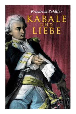 Kabale und Liebe - Schiller, Friedrich
