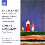 Kabalevsky: Piano Concerto No. 3; Rhapsody; Poem of Struggle; Rimsky-Korsakov: Piano Concerto