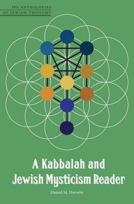 Kabbalah and Jewish Mysticism Reader - Horwitz, Daniel M, Rabbi