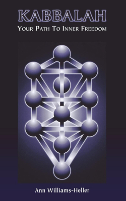 Kabbalah: Your Path to Inner Freedom - Williams-Heller, Ann, and Williams-Heller, Anne