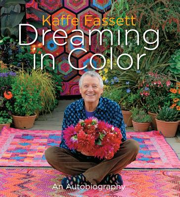 Kaffe Fassett: Dreaming in Color: An Autobiography - Fassett, Kaffe