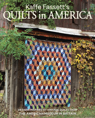 Kaffe Fassetts Quilts In America Design Inspired By Quilts From