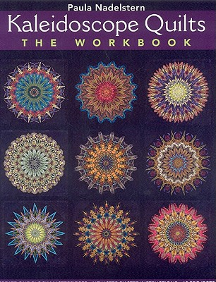 Kaleidoscope Quilts-The Workbook - Print-On-Demand Edition - Nadelstern, Paula