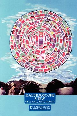 Kaleidoscope View of a Mad Mad World - Olson, Martin