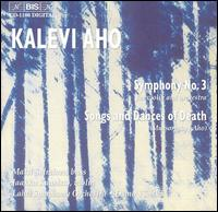 Kalevi Aho: Symphony No. 3; Mussorgsky; Aho: Songs and Dances of Death - Jaakko Kuusisto (violin); Matti Salminen (bass); Lahti Symphony Orchestra; Osmo Vänskä (conductor)