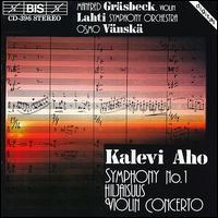 Kalevi Aho: Violin Concerto; Symphony No. 1; Hiljaisuus - Lahti Symphony Orchestra; Osmo Vänskä (conductor)