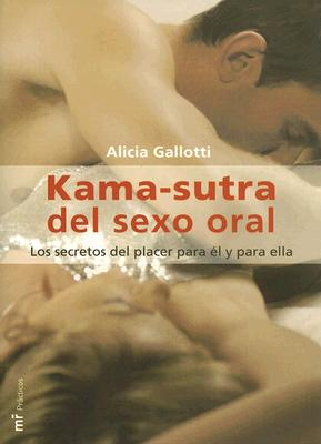 Kama-Sutra del Sexo Oral - Gallotti, Alicia