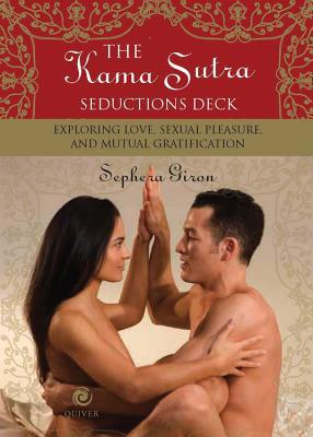 Kama Sutra Seductions Deck: Exploring Love, Sexual Pleasure, and Mutual Gratification - Giron, Sephera