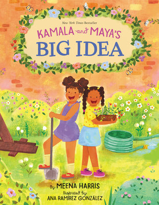 Kamala and Maya's Big Idea - Harris, Meena
