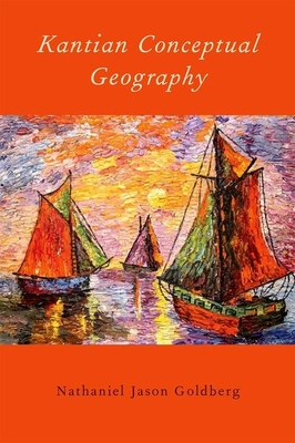 Kantian Conceptual Geography - Goldberg, Nathaniel Jason