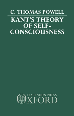 Kant's Theory of Self-Consciousness - Powell, C Thomas