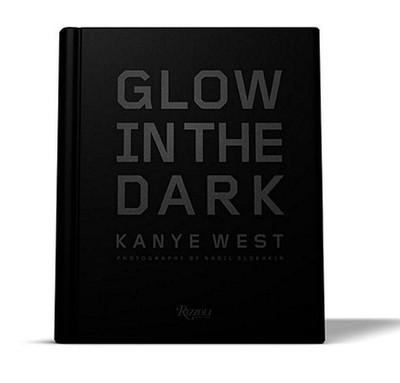 Kanye West: Glow in the Dark - West, Kanye, and Elderkin, Nabil (Photographer)