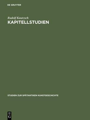 Kapitellstudien - Kautzsch, Rudolf
