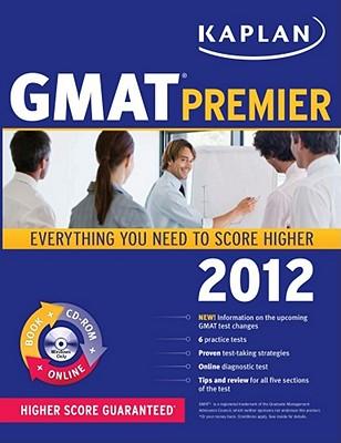 Kaplan GMAT 2012: Premier with CD-ROM - Kaplan