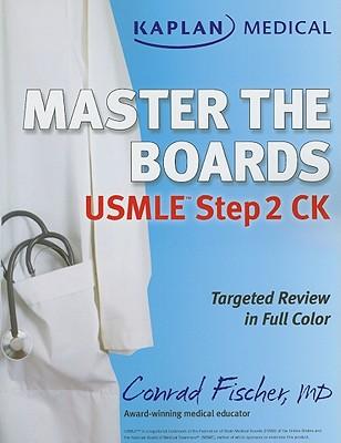 Kaplan Medical Master the Boards USMLE Step 2 CK - Fischer, Conrad, MD