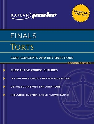 Kaplan PMBR Finals: Torts: Core Concepts and Key Questions - Hearn, T Leigh (Editor)