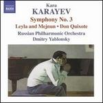 Kara Karayev: Symphony No. 3. Leyla and Mejnun; Don Quixote