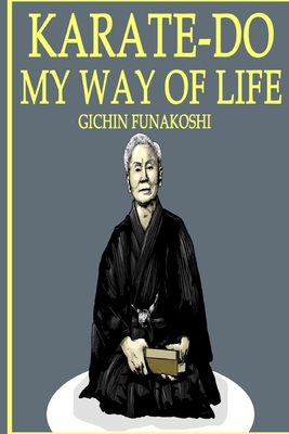 Karate-Do: My Way of Life - Funakoshi, Gichin