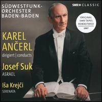 Karel Ancerl conducts Josef Suk, Isa Krejci - SWR Baden-Baden and Freiburg Symphony Orchestra; Karel Ancerl (conductor)