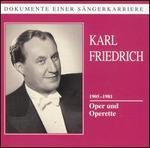 Karl Friedrich: Oper Und Operette 1905-1981