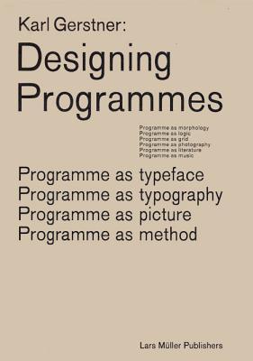 Karl Gerstner: Designing Programmes - Gerstner, Karl