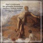 Karl Goldmark: Der gefesselte Prometheus; Symphony L�ndliche Hochzeit