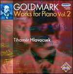Karl Goldmark: Works for Piano, Vol. 2