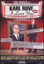Karl Rove, I Love You - Dan Butler; Phil Leirness