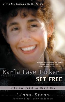 Karla Faye Tucker Set Free: Life and Faith on Death Row - Strom, Linda