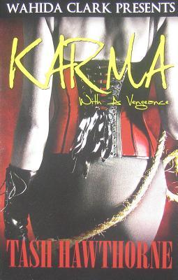 Karma: With a Vengeance - Hawthorne, Tash