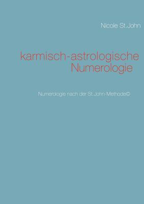Karmisch-Astrologische Numerologie - St John, Nicole
