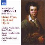 Karol Józef Lipinski: String Trios, Op. 7 and Op. 12