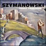 Karol Szymanowski: Masques; Métopes; Études
