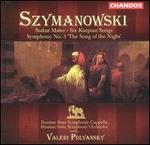 "Karol Szymanowski: Stabat Mater; Six Kurpian Songs; Symphony No. 3 ""The Song of the Night"""