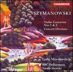 Karol Szymanowski: Violin Concertos; Concert Overture