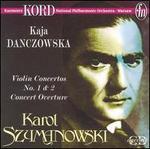Karol Szymanowski: Violin Concertos Nos. 1 & 2; Concert Overture