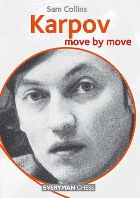 Karpov: Move by Move - Collins, Sam
