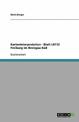 Karteninterpretation - Blatt L8112 Freiburg Im Breisgau-Sud - Burger, Marie