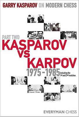 Kasparov vs. Karpov, 1975-1985: Including the 1st and 2nd Matches - Kasparov, Garry