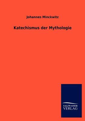 Katechismus Der Mythologie - Minckwitz, Johannes