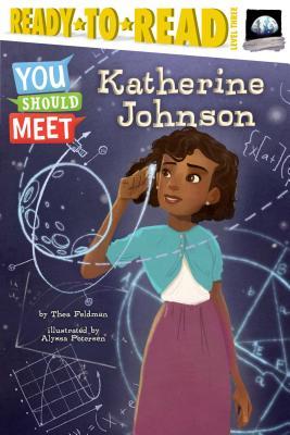 Katherine Johnson: Ready-To-Read Level 3 - Feldman, Thea