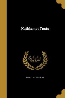 Kathlamet Texts - Boas, Franz 1858-1942