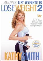 Kathy Smith: TimeSaver - Lift Weights to Lose Weight, Vol. 2