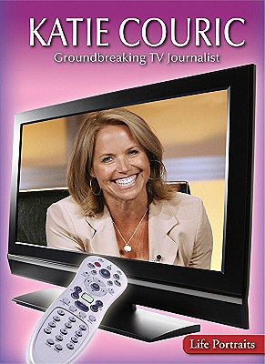 Katie Couric: Groundbreaking TV Journalist - Koestler-Grack, Rachel A