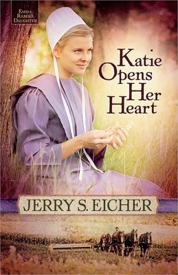 Katie Opens Her Heart - Eicher, Jerry S