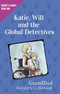 Katie, Will and the Global Detectives (Robert P. Rabbit Book 1) - Granddad