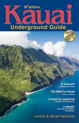 Kauai Underground Guide - Horowitz, Lenore W, and Horowitz, Mirah A