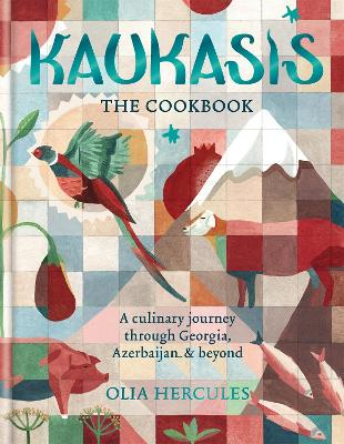 Kaukasis The Cookbook: The culinary journey through Georgia, Azerbaijan & beyond - Hercules, Olia