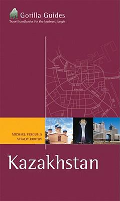 Kazakhstan: The Business Traveller's Handbook - Fergus, Michael, and Krotov, Vitaliy