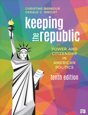 Keeping the Republic: Power and Citizenship in American Politics - Barbour, Christine, and Wright, Gerald